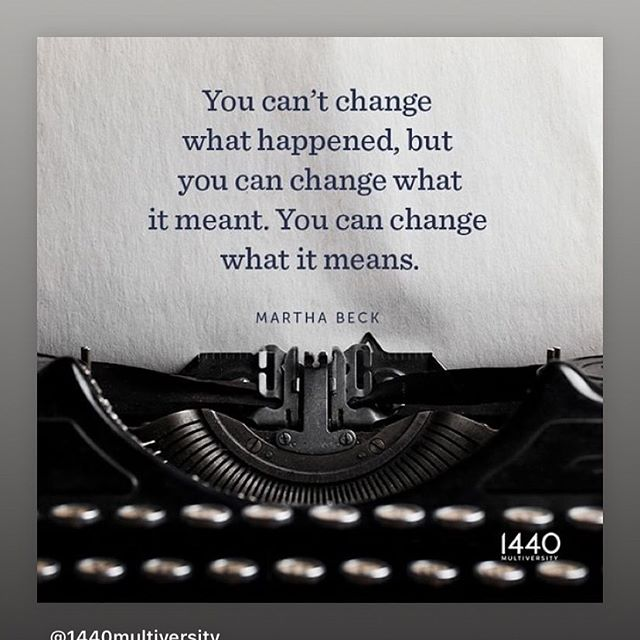 Repost from @1440multiversity  So very true.  Most of our stress and anxiety comes from the meaning we give to things that happened rather than the things themselves.  In any given moment, we can change the meaning we give to something that happened in the past.  #marthabeck #1440multiversity #marthabecklifecoach #midlifecourage
