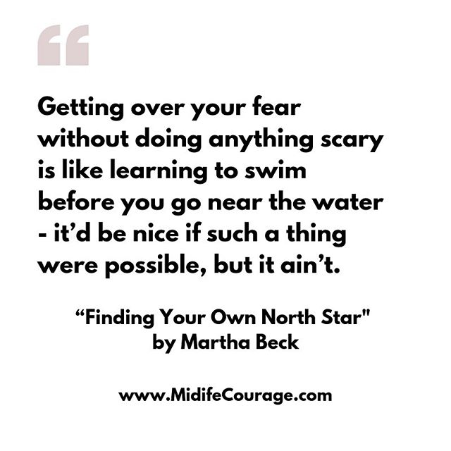 "So very true!  Fear always shows up when we are about to embark upon something new or scary.  It is a physiological response that is designed to protect us.  Too often though, it confines us and stops us from doing things that would bring us incredible joy and satisfaction.  @elizabeth_gilbert_writer talks about embracing fear as a companion on any creative endeavor.  She lets fear come along on the journey but fear doesn't get to drive the car (or even choose the music). Fear gets to sit in the back seat.  Yesterday I posted a quote from @themarthabeck where she talks about the importance of small steps.  I think taking the smallest steps possible at the beginning of a new change can give you a chance to develop your courage muscles, to reassure your fear that ""look, I'm doing something new and everything is ok!"" The steps can then get bigger and bigger as you start to build confidence and trust in yourself which are two elements that have a calming effect on fear.  If there is something that you want to do but have been putting off because it seems too scary, what tiny step could you take this week towards that dream?  Now break that step in half and take it!  #marthabeck #marthabeckcoach #midlifecoach #midlifecourage #feelthefeardoitanyway #elizabethgilbert #lifeafter50 #midlifemagic"