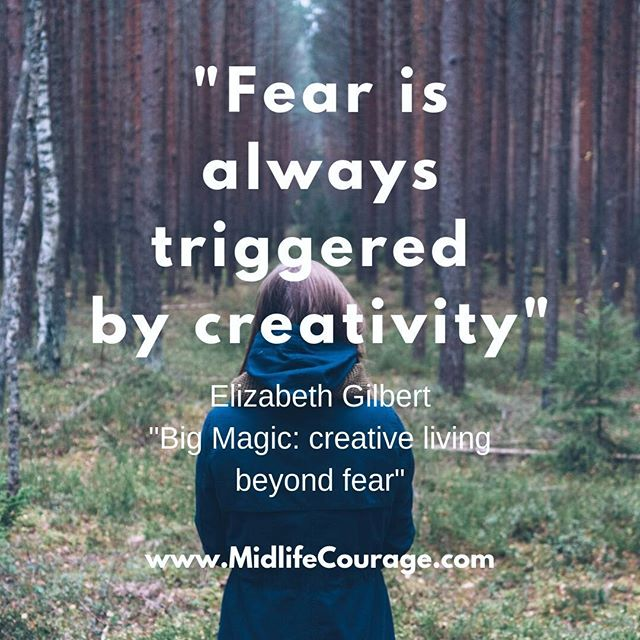 """Trust me, fear will always show up - especially when you're trying to be inventive or innovative. Your fear will always be triggered by your creativity, because creativity asks you to enter into realms of uncertain outcome, and fear hates uncertain outcome. Your fear - programmed by evolution to be hypervigilant and insanely protective - will always assume that any uncertain outcome is destined to end in a bloody, horrible death. Basically, your fear is like a mall cop who thinks he's a Navy SEAL. He hasn't slept in days, he's all hopped up on Red Bull, and he's liable to shoot at his own shadow in an absurd effort to keep everyone ""safe"". This is all totally natural and human. It's absolutely nothing to be ashamed of. It is, however, something that very much needs to be dealt with."" Elizabeth Gilbert in ""Big Magic: creative living beyond fear""  If you would like some help in dealing with your fear so that you can do the things you're yearning to do, I would love to support you!  #marthabecklifecoach #midlifecoach4women #midlifecourage #midlifecourageproject #faceyourfears #elizabethgilbert #bigmagicbook #newyorklifecoach #betterafter50 #midlifemagic"