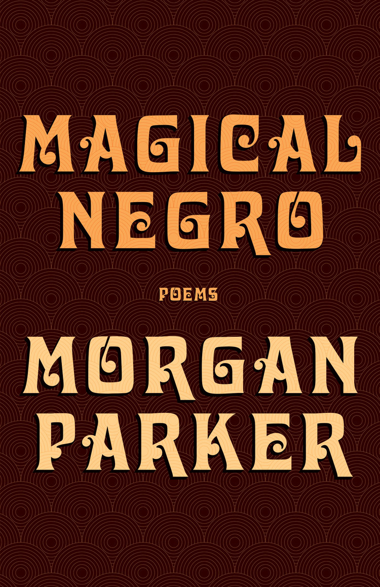 Magical Negro by Morgan Parker, featured poetry book of the month for July 2019