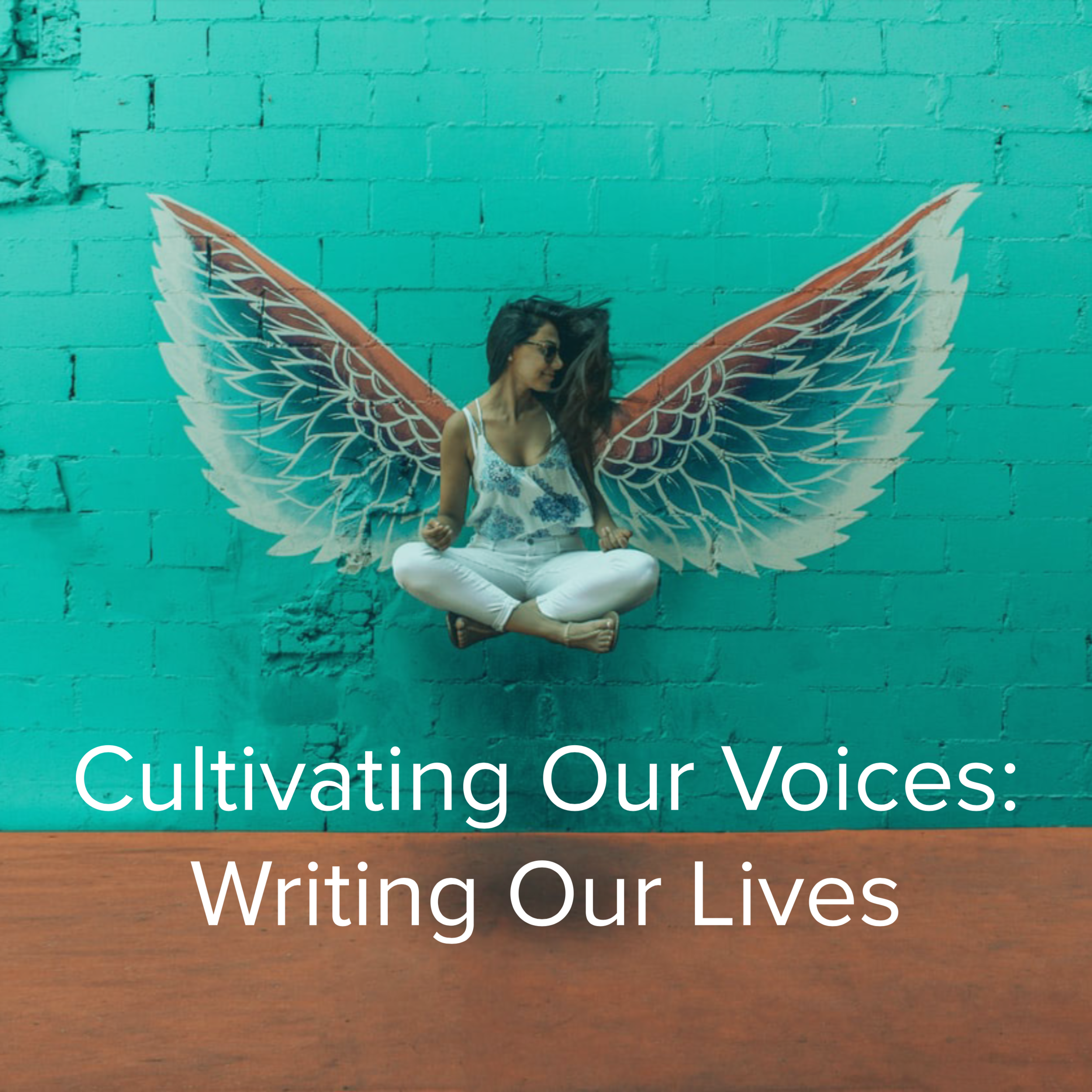 Cultivating Our Voices: Writing Our Lives - Ongoing self-paced class currently available!