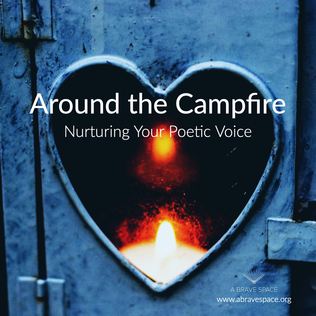 Around the Campfire: Nurturing Your Poetic Voice is an online class offered by Liz Burke-Cravens October 6-November 16, 2019. It's an online poetry writing class that meets weekly via video conference.