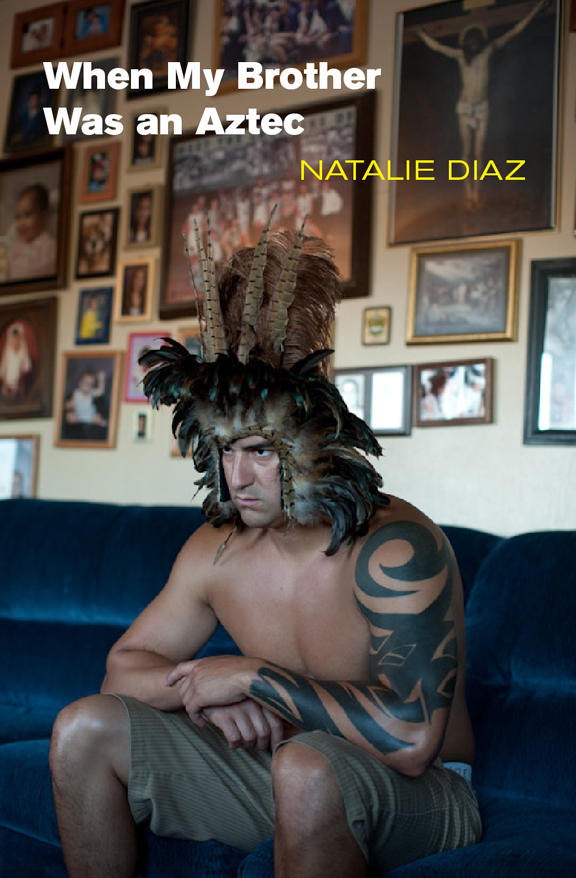 When My Brother Was an Aztec by Natalie Diaz is the featured poetry book of the month at A Brave Space.