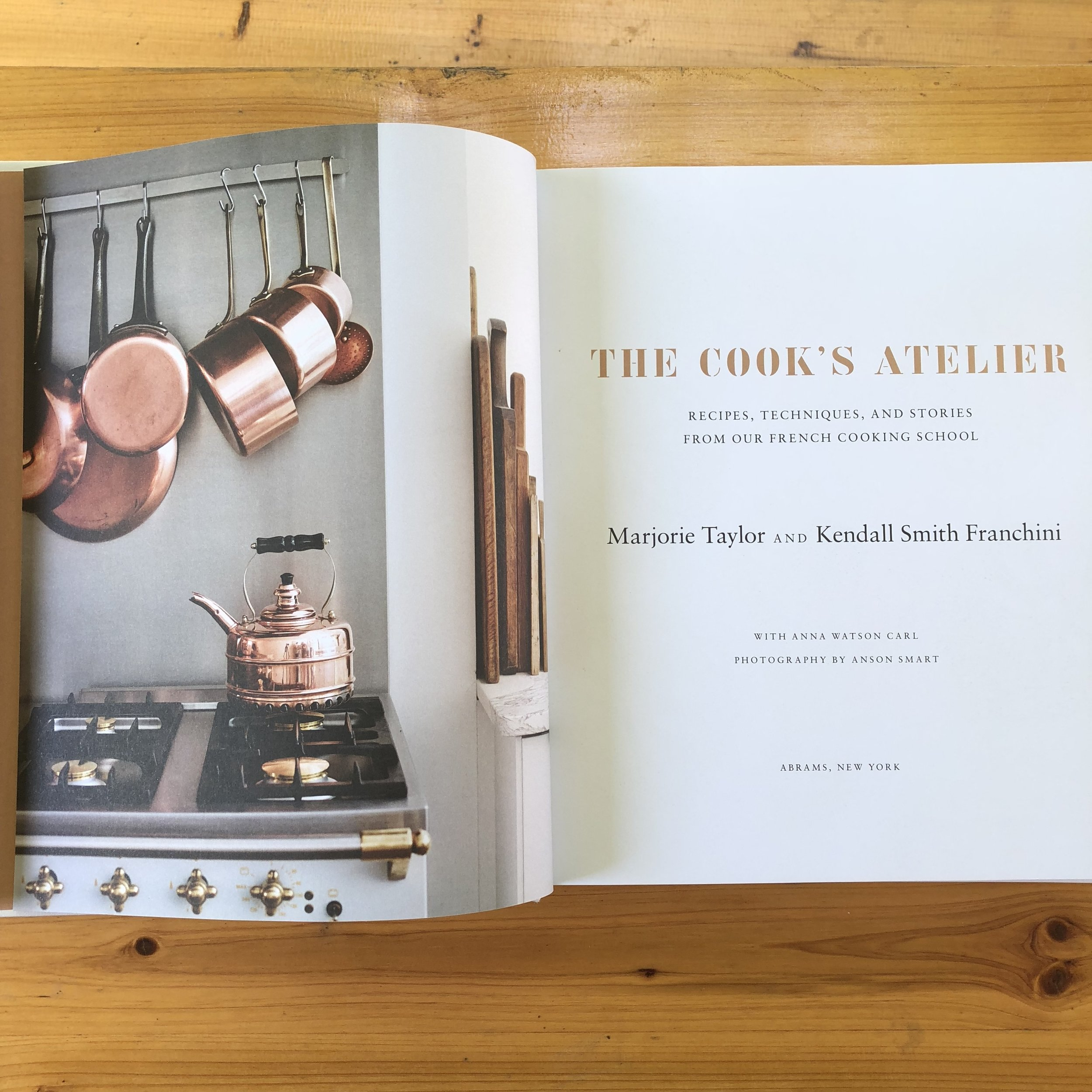 The Cook's Atelier Cookbook by Marjorie Taylor and Kendall Smith Franchini + Amazon (1).jpg