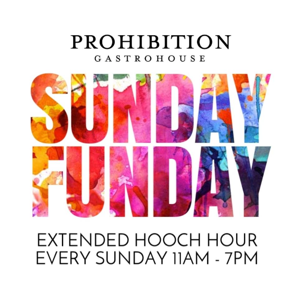 SUNDAY FUNDAY Prohibition Gastrohouse