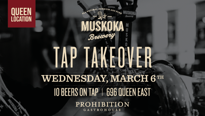 Muskoka Brewery Tap Takeover at Prohibition Gastrohouse Queen Street location, 696 Queen Street East