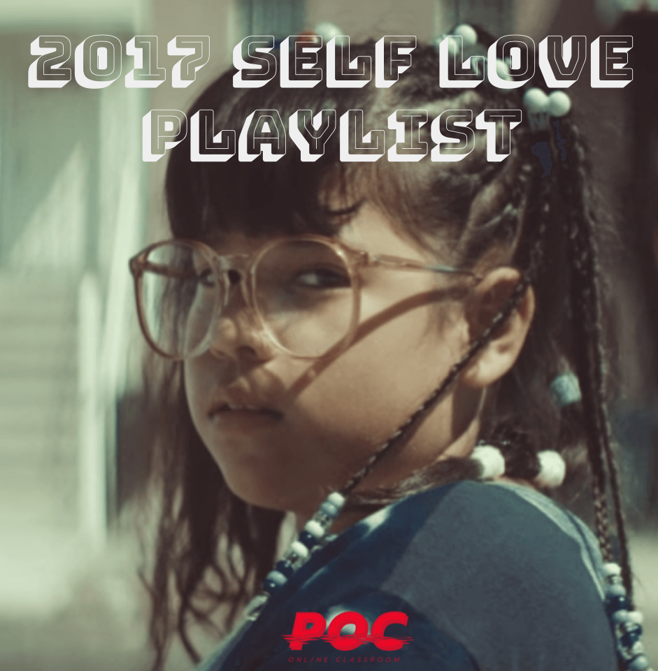 """Image of young Latina girl with glasses staring defiantly at camera via  Fusion . Text on photo reads """"2017 Self Love Playlist."""""""