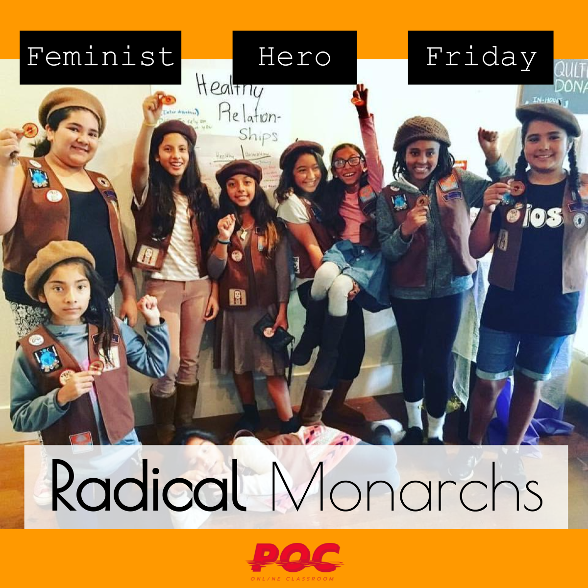 Picture of young girls of color holding their fists up. Text reads: Feminist Hero Friday - Radical Monarchs. Image via  Radical Monarchs Facebook .