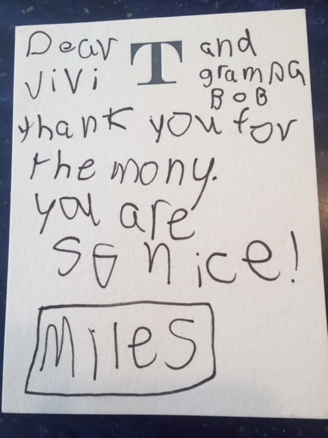 (Thank you note from grandson Miles, then 8-years-old.)