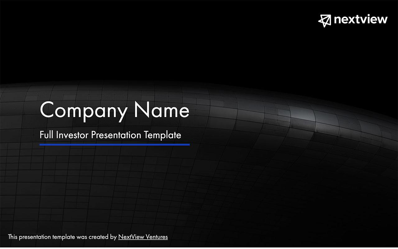 Investor Meeting Deck Template by NextView Ventures - 01.jpg