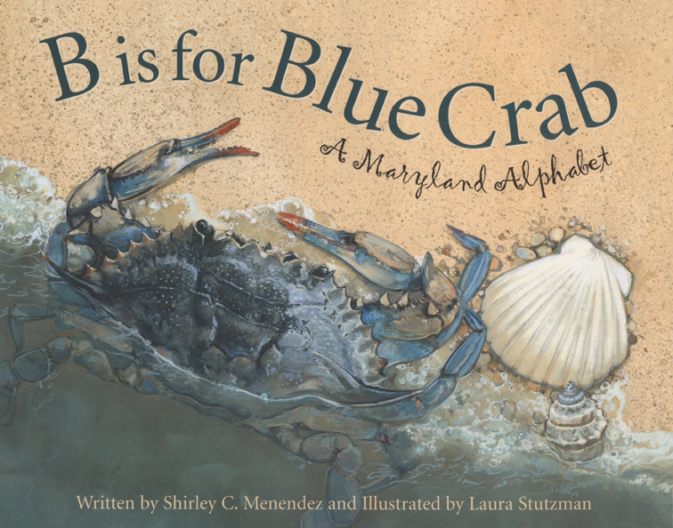 B is for Blue Crab  ,  © 2003 Laura Stutzman