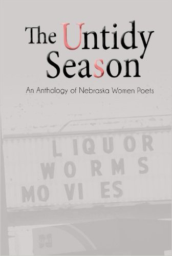 The Untidy Season: An Anthology of Nebraska Women Poets