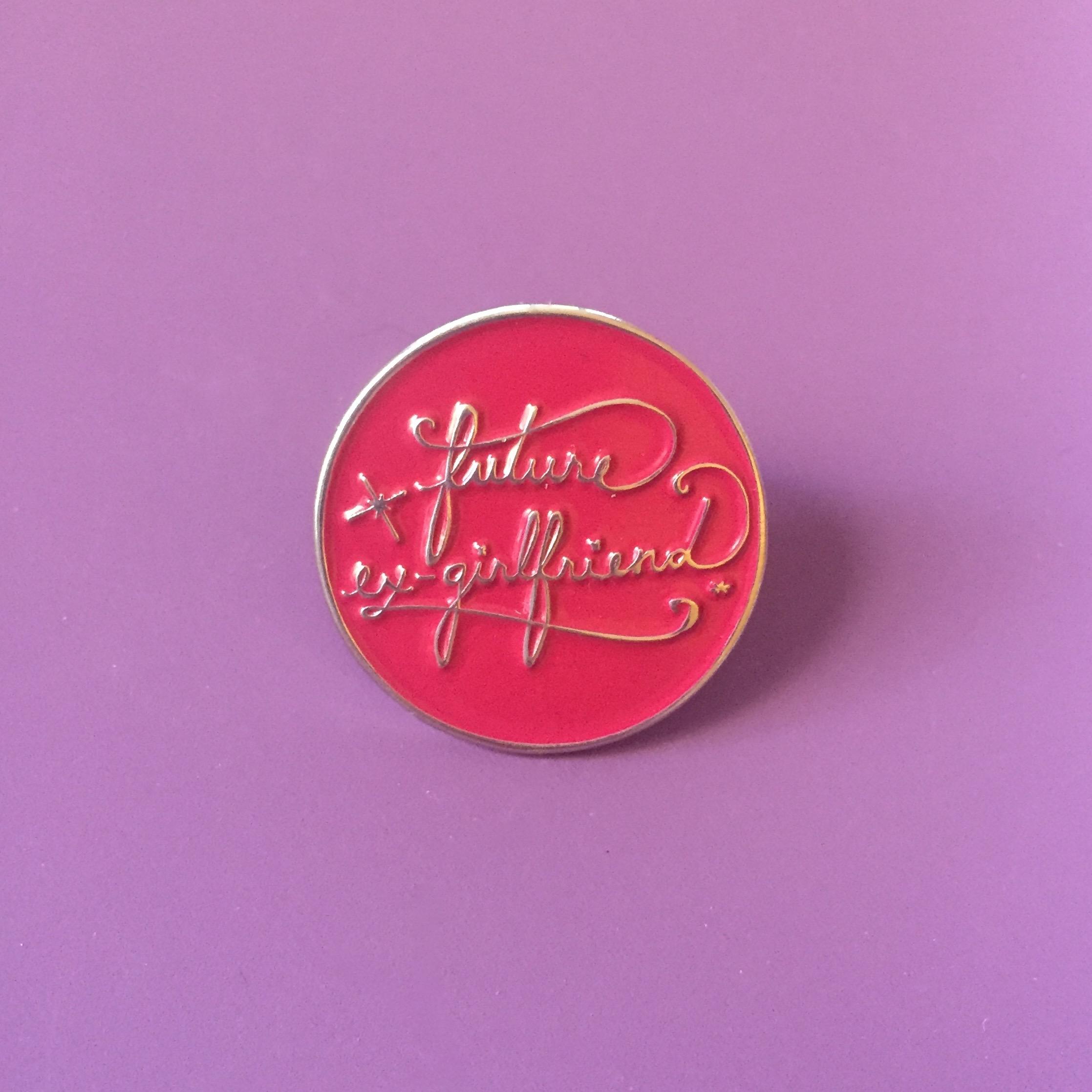 Future Ex-Girlfriend Pin