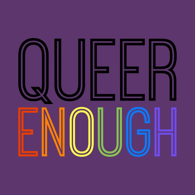 Queer Enough ( Image Source )