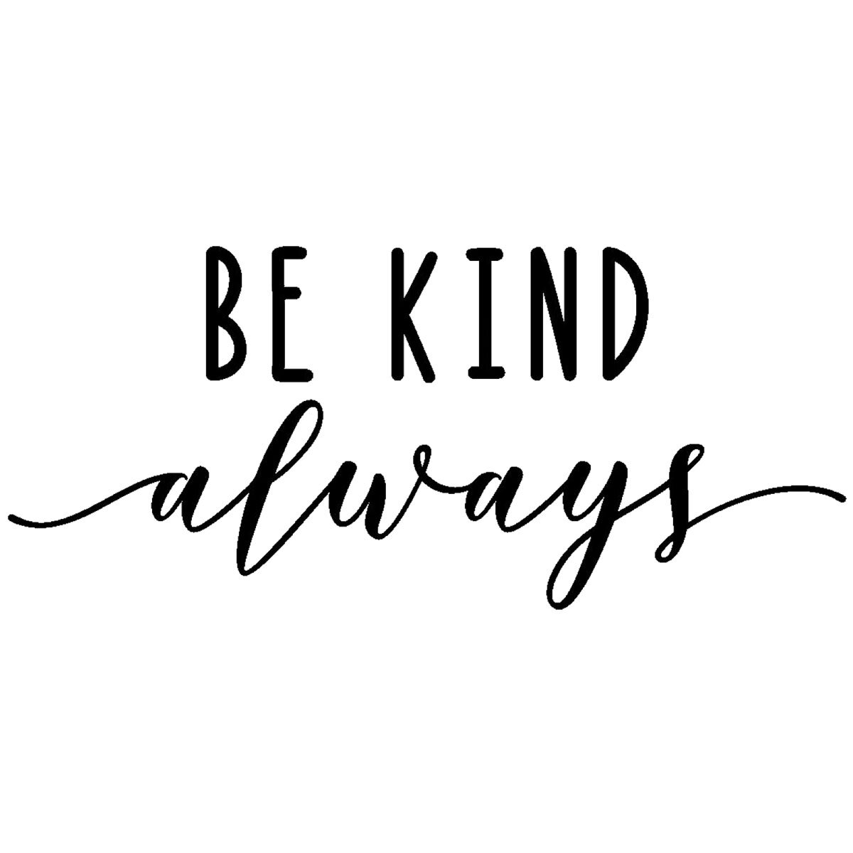 S15   Be Kind Always