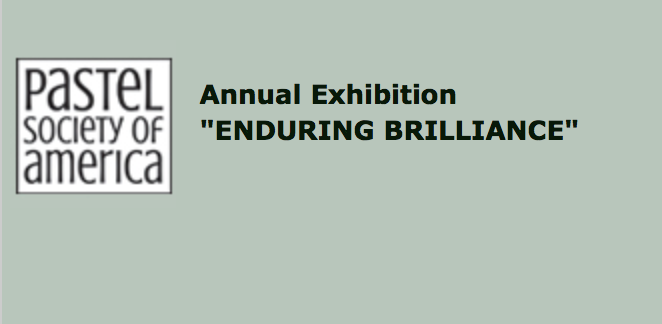 """Juried selection to the Pastel Society of America, """"Enduring Brilliance"""" Show, National Arts Club, New York, NY  Sept 2 - 29, 2018  Juried selection to be announced with opening of show."""