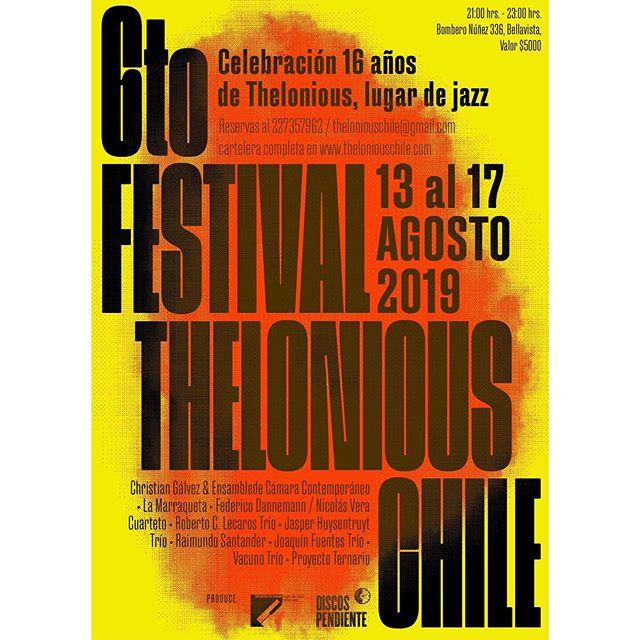 6to Festival Thelonious Chile 13 al 17 de agosto @theloniouschile  @christian_galvez_bass  @roberlecaros  @fededanne @nicoveranicovera y más  #jazz #festival afiche por @cristiangonzalezsaiz
