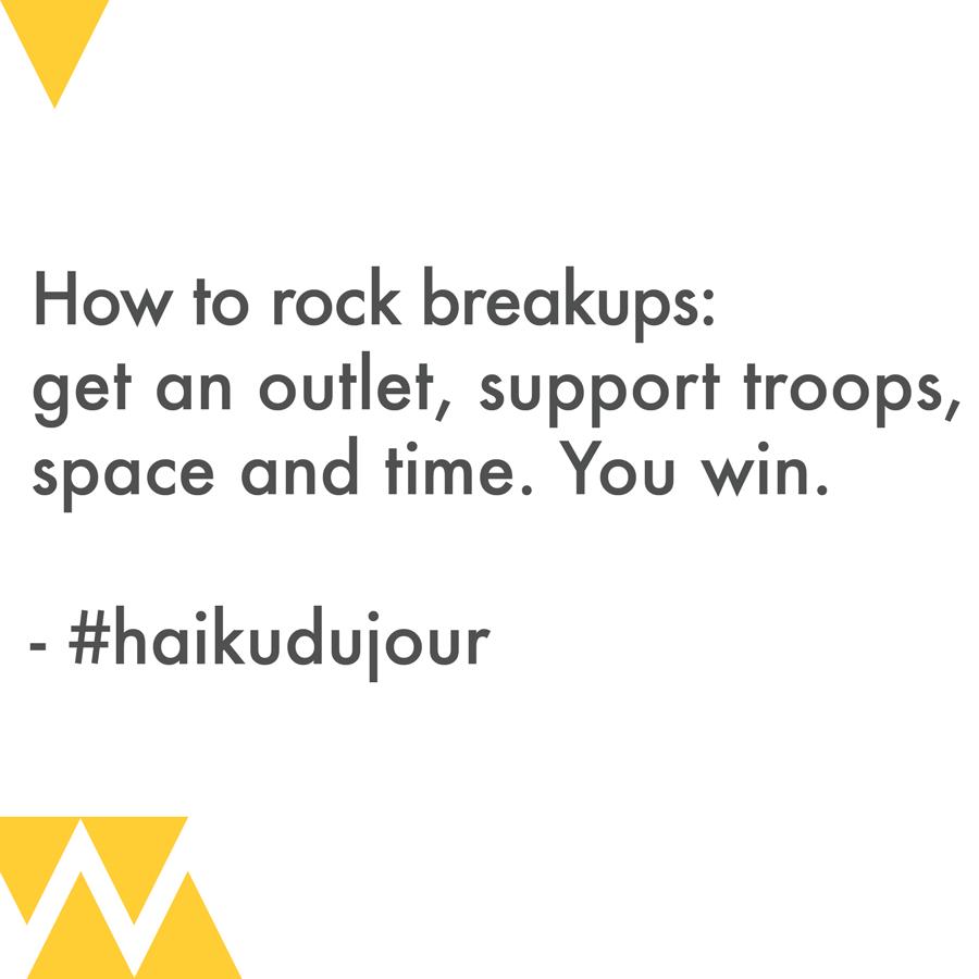 How to Rock Breakups Haiku