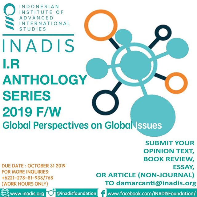 "Indonesian Institute of Advanced International Studies / INADIS would like to invite you to submit your opinion text, book review, essay, or article (non-journal) to be published in INADIS I.R Anthology Series 2019 F/W ""Global Perspectives on Global Issues"" and also INADIS Blog web  Deadline submission Oct 31 2019 through email damarcanti@inadis.org  No application fee will be charged for this submission  For more inquiries please contact us through +6221-278-81-938/768 (Work Hours ONLY)  website: www.inadis.org instagram: @inadisfoundation facebook: www.facebook.com/INADISFoundation  #INADIS #YesWeKnow #ThinkTank #Indonesia #World #InternationalRelations #Global"
