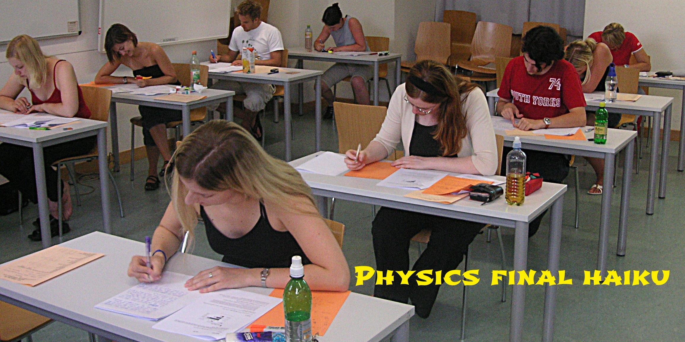 Physics Final haiku