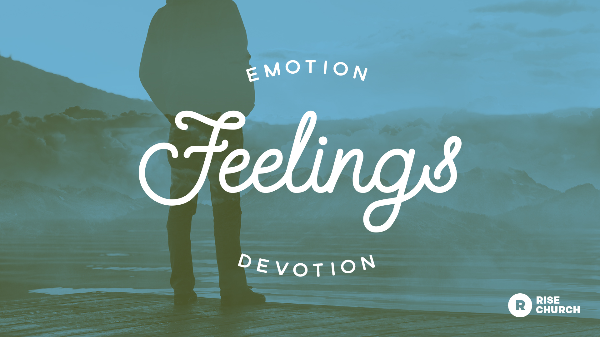 Visalia Church Sermon Feelings and Emotion