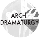 ARCH. DRAMATURGY.png