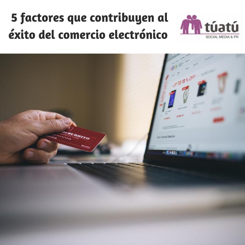 5 factores que contribuyen al éxito del comercio electrónico