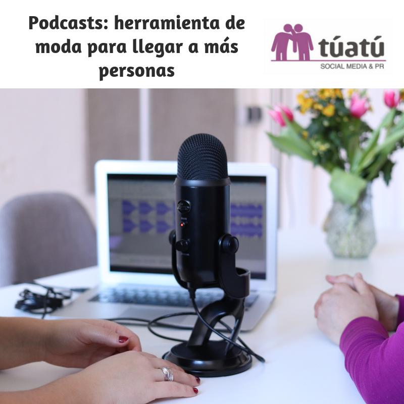 Podcasts: herramienta de moda para llegar a más personas