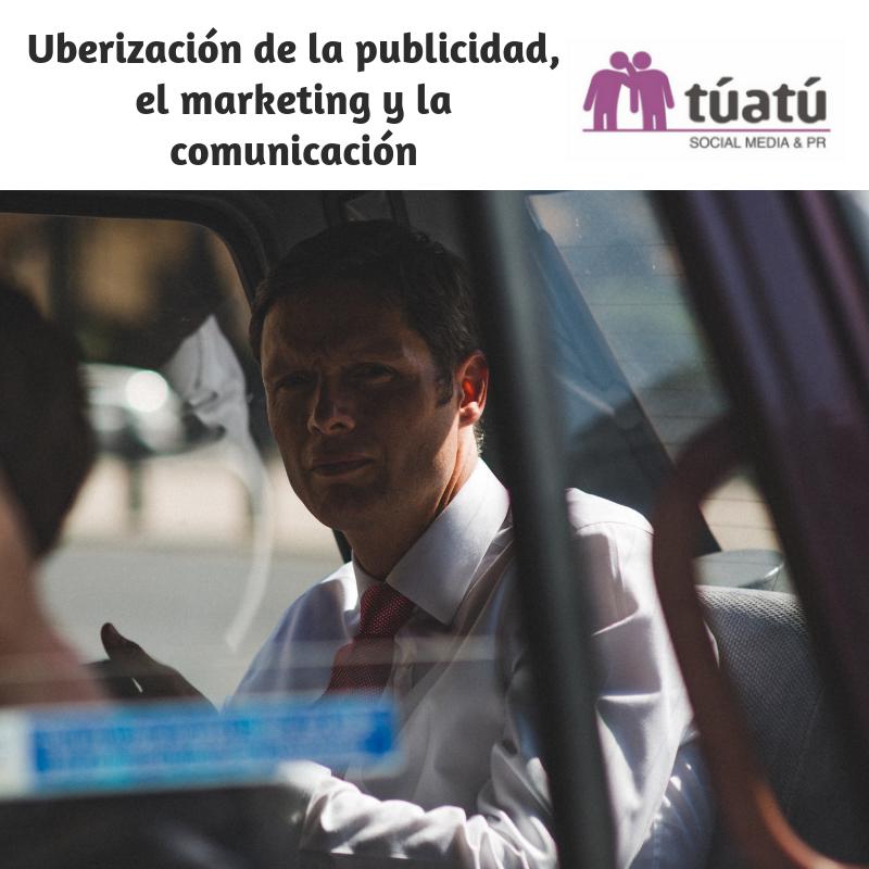 Uberización de la publicidad, el marketing y la comunicación