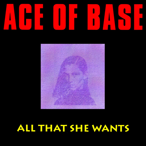 Ace Of Base | All That She Wants.jpg