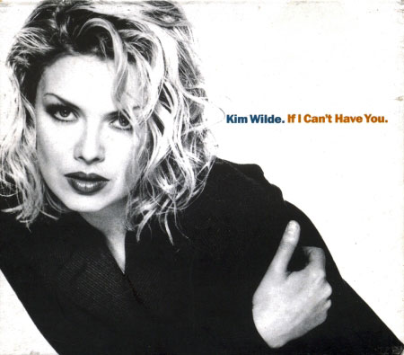 If I Can't Have You | Kim Wilde.jpg