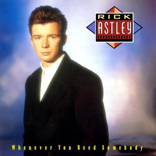 Rick Astley | Whenever You Need Somebody