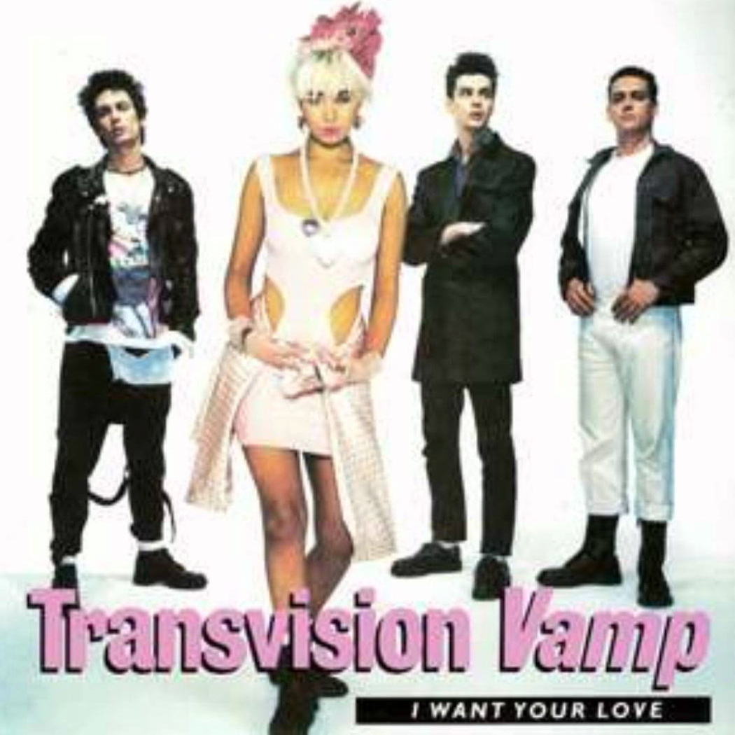Transvision Vamp | I Want Your Love.jpg
