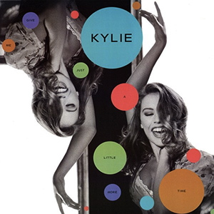 Kylie Minogue | Give Me Just A Little More Time