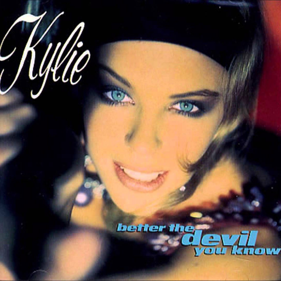 Kylie Minogue | Better The Devil You Know