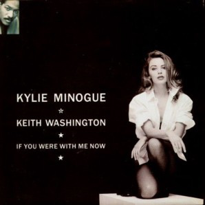 Kylie Minogue & Keith Washington | If You Were With Me Now