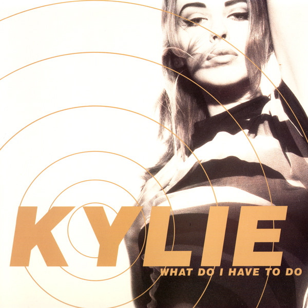 Kylie Minogue | What Do I Have To Do