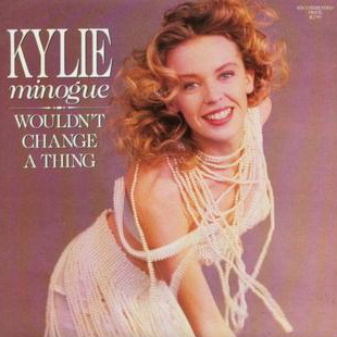 Kylie Minogue | Wouldn't Change A Thing
