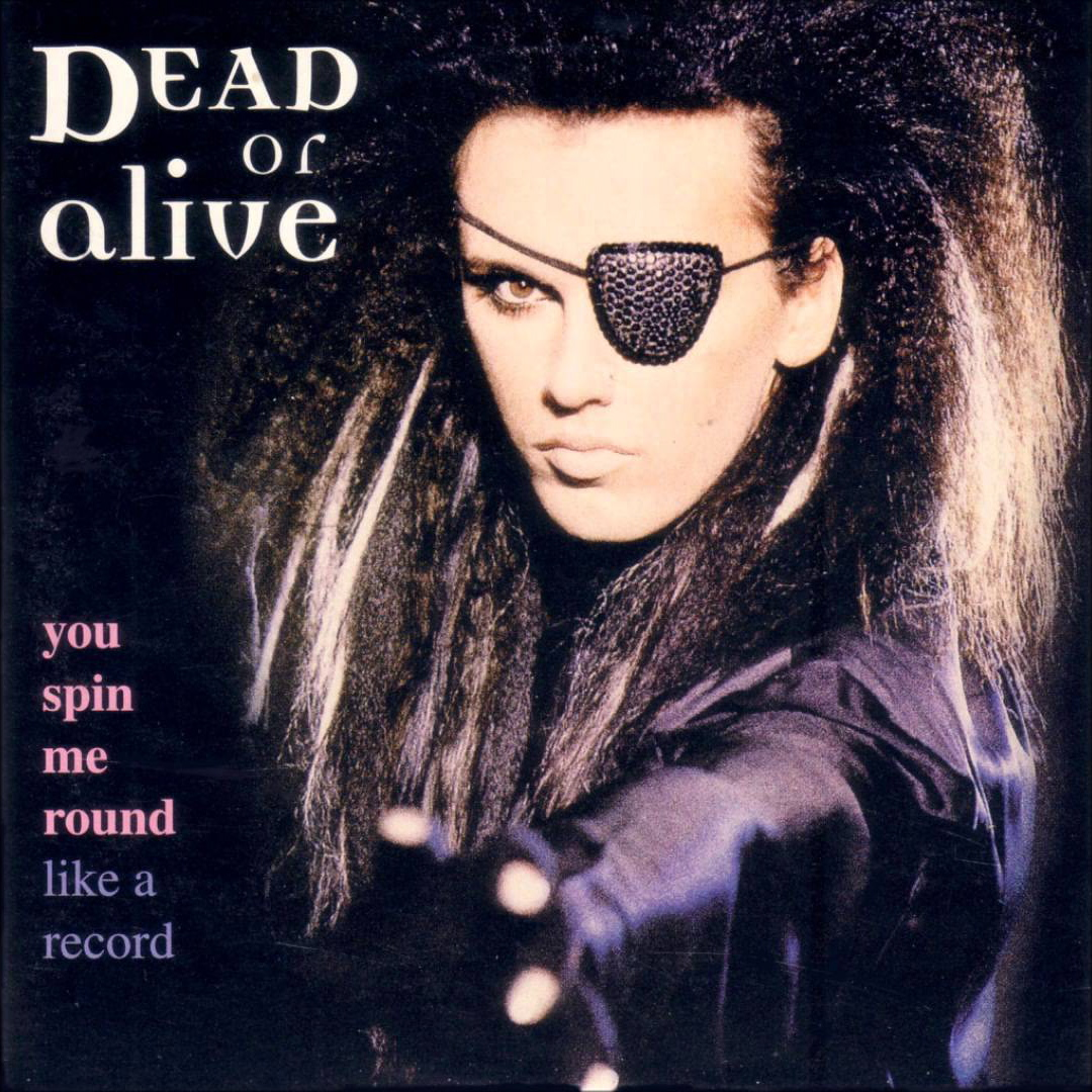 Dead Or Alive | You Spin Me Round (Like A Record)