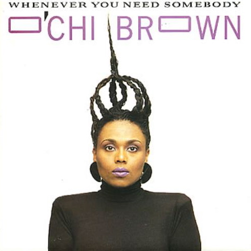 O'Chi Brown | Whenever You Need Somebody