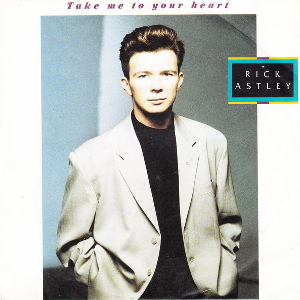 Rick Astley | Take Me To Your Heart