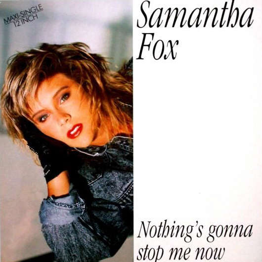 Samantha Fox | Nothing's Gonna Stop Me Now