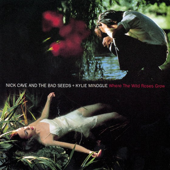 Nick Cave & The Bad Seeds + Kylie Minogue   Where The Wild Roses Grow