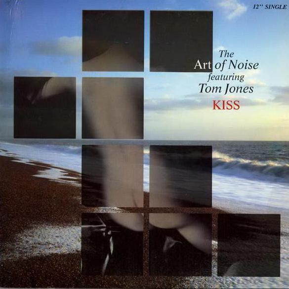 Tom Jones & The Art Of Noise   Kiss