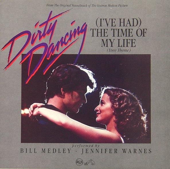 Bill Medley & Jennifer Warnes   (I've Had) The Time Of My Life