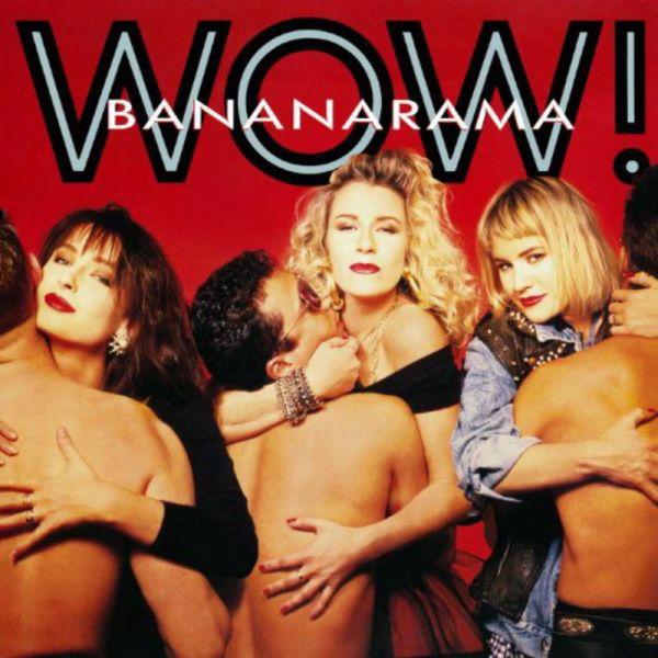 Bananarama | Wow! (1987)