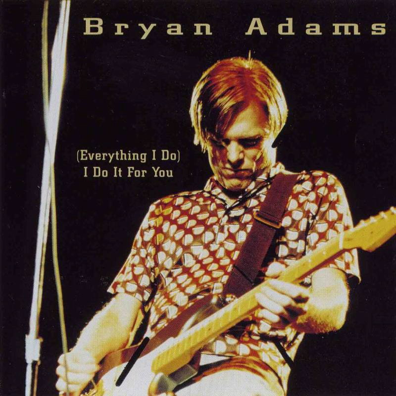 Bryan Adams '(Everything I Do) I Do It For You'