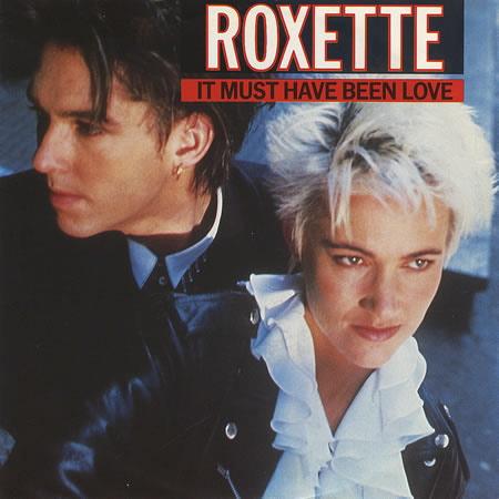 Roxette | It Must Have Been Love.jpg