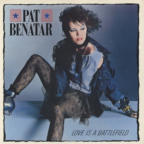 Pat Benetar | Love Is A Battlefield