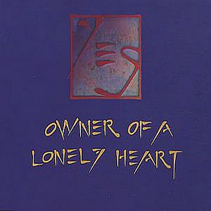 Yes | Owner Of A Lonely Heart